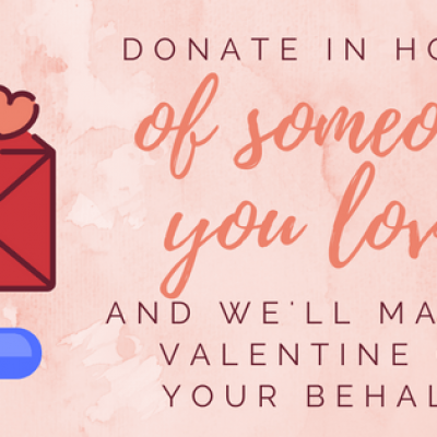 Donate in honor of someone you love this Valentine's Day